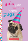 Girls Just Wanna Have Pugs: A Wish Novel Cover Image