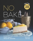 The Top 30 No Bake Cake Recipes: A Variety of Cakes That Don't Require Baking Cover Image