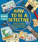 How to Be a Detective [With Detective Tools and Ink Pad] Cover Image