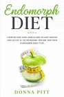 Endomorph Diet: A Step-by-Step Long-Term Guide to Lose Weight and Get Fit As Never Before. Specific for your Endomorph Body Type Cover Image