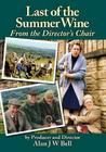 Last of the Summer Wine - From the Director's Chair Cover Image