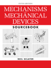 Mechanisms and Mechanical Devices Sourcebook Cover Image