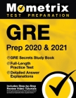 GRE Prep 2020 and 2021 - GRE Secrets Study Book, Full-Length Practice Test, Detailed Answer Explanations: [includes Step-By-Step Test Prep Video Revie Cover Image