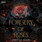 A Forgery of Roses Lib/E Cover Image