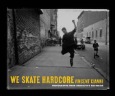 We Skate Hardcore: Photographs from Brooklyn's Southside Cover Image