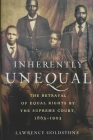 Inherently Unequal: The Betrayal of Equal Rights by the Supreme Court, 1865-1903 Cover Image