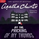 By the Pricking of My Thumbs Lib/E: A Tommy and Tuppence Mystery (Tommy and Tuppence Mysteries (Audio) #4) Cover Image