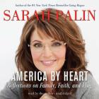 America by Heart: Reflections on Family, Faith, and Flag Cover Image