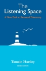 The Listening Space: A New Path to Personal Discovery (second edition) Cover Image