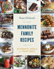 Mennonite Family Recipes: Authentic Meals for Your Table Cover Image