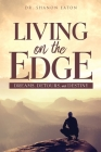 Living on the Edge: Dreams, Detours, and Destiny Cover Image