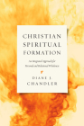 Christian Spiritual Formation: An Integrated Approach for Personal and Relational Wholeness Cover Image
