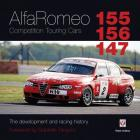 Alfa Romeo 155/156/147 Competition Touring Cars: The Development and Racing History Cover Image