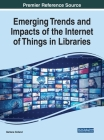 Emerging Trends and Impacts of the Internet of Things in Libraries Cover Image
