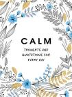 Calm: Thoughts and Quotations for Every Day Cover Image