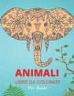Animali Libro da Colorare per Adulti: Modelli e disegni animali rilassanti e antistress - Attività e libro da colorare per adulti Cover Image