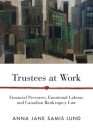 Trustees at Work: Financial Pressures, Emotional Labour, and Canadian Bankruptcy Law (Law and Society) Cover Image
