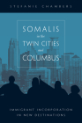 Somalis in the Twin Cities and Columbus: Immigrant Incorporation in New Destinations Cover Image