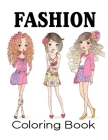 Fashion Coloring Book: For Adults, Teens, and Girls of All Ages, Adult Coloring Books Fashion, Fashion Coloring Book for girls, Color Me Fash Cover Image