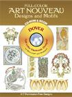 Full-Color Art Nouveau Designs and Motifs CD-ROM and Book (Dover Pictorial Archives) Cover Image
