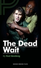 The Dead Wait (Oberon Modern Plays) Cover Image