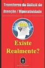 Transtorno do Déficit de Atenção / Hiperatividade - Existe Realmente? Cover Image