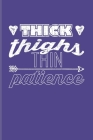 Thick Thighs Thin Patience: Fat People Jokes Undated Planner - Weekly & Monthly No Year Pocket Calendar - Medium 6x9 Softcover - For Weight Loss P Cover Image