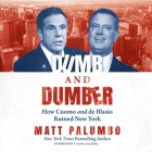 Dumb and Dumber: How Cuomo and de Blasio Ruined New York Cover Image