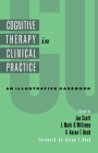 Cognitive Therapy in Clinical Practice: An Illustrative Casebook Cover Image