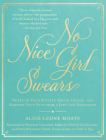 No Nice Girl Swears: Notes on High Society, Social Graces, and Keeping Your Wits from a Jazz-Age Debutante Cover Image