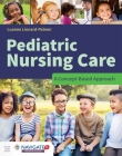 Pediatric Nursing Care: A Concept-Based Approach: A Concept-Based Approach Cover Image