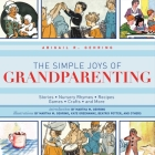 The Simple Joys of Grandparenting: Stories, Nursery Rhymes, Recipes, Games, Crafts, and More Cover Image