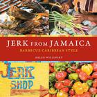 Jerk from Jamaica: Barbecue Caribbean Style Cover Image