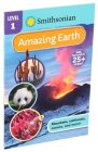 Smithsonian Reader Level 1: Amazing Earth (Smithsonian Leveled Readers) Cover Image