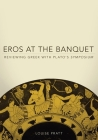 Eros at the Banquet: Reviewing Greek with Plato's Symposium (Oklahoma Series in Classical Culture #40) Cover Image