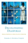 Decolonizing Diasporas: Radical Mappings of Afro-Atlantic Literature Cover Image