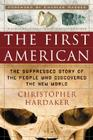 The First American: The Suppressed Story of the People Who Discovered the New World Cover Image