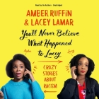 You'll Never Believe What Happened to Lacey: Crazy Stories about Racism Cover Image