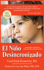 El Niño Desincronizado: Reconociendo Y Enfrentando El Trastorno de Procesamiento Sensorial: Spanish Edition of the Out-Of-Synch Child Cover Image