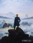 Wanderer Above the Sea of Fog Planner 2021: Caspar David Friedrich Painting Artistic Romantic Year Agenda: for Daily Meetings, Weekly Appointments, Sc Cover Image