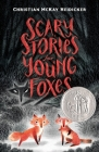 Scary Stories for Young Foxes Cover Image