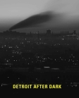 Detroit After Dark: Photographs from the Collection of the Detroit Institute of Arts Cover Image