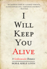I Will Keep You Alive: A Cardiovascular Romance Cover Image