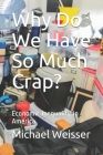 Why Do We Have So Much Crap?: Economic Inequality in America Cover Image