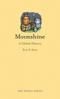 Moonshine: A Global History (Edible) Cover Image