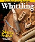 Complete Starter Guide to Whittling Cover Image