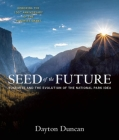 Seed of the Future: Yosemite and the Evolution of the National Park Idea Cover Image