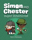 Super Detectives (Simon and Chester Book #1) Cover Image