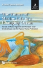 Future of Marine Life in a Changing Ocean, The: The Fate of Marine Organisms and Processes Under Climate Change and Other Types of Human Perturbation Cover Image