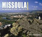 Missoula Impressions: Montana's Five Valleys (Impressions (Farcountry Press)) Cover Image